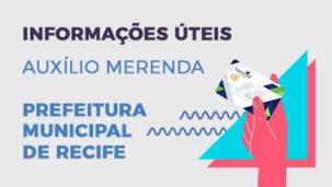 Informações sobre o auxílio merenda da Prefeitura de Recife